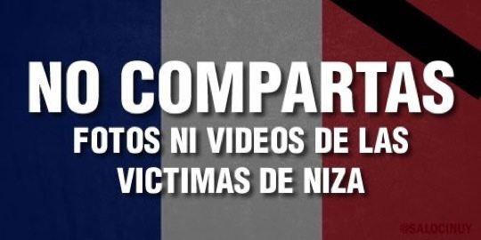 NO COMPARTAS FOTOS NI VIDEOS DE LAS VÍCTIMAS DE NIZA https://t.co/A8gZahrTR0