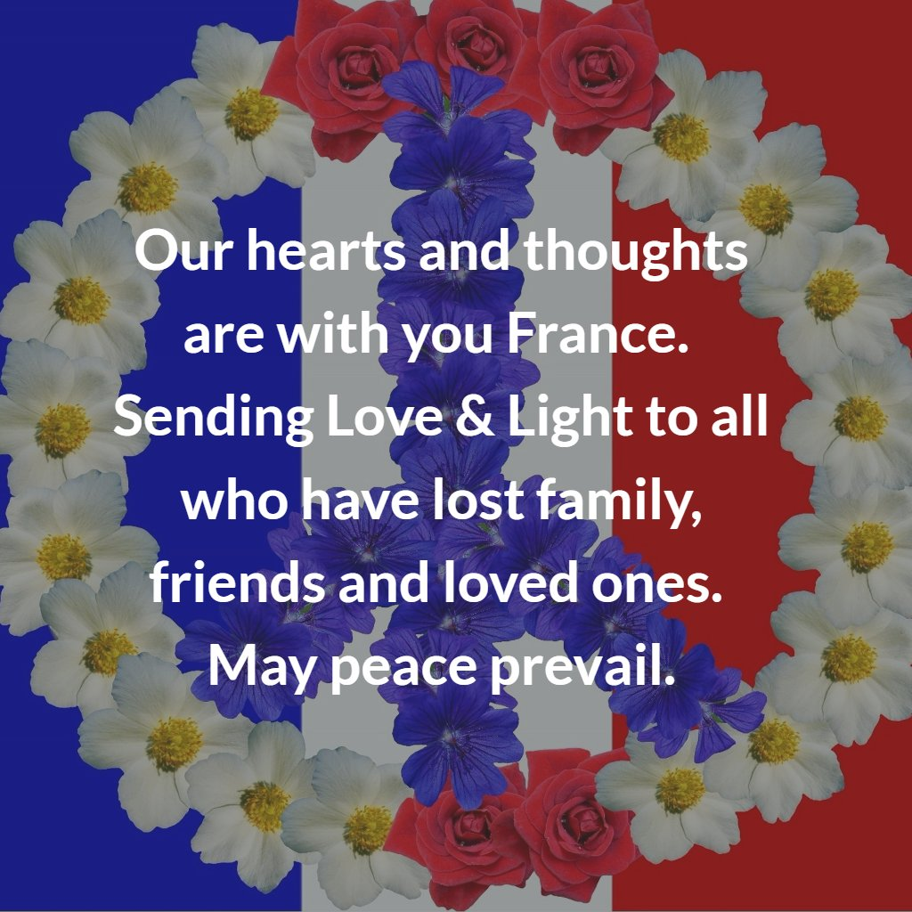Our hearts and thoughts are with you France. Sending love and light to all. May peace prevail. https://t.co/RAicCsGiTE
