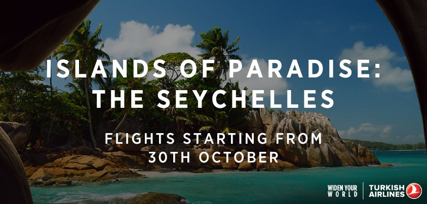 .@UKTurkish daily flights from Edinburgh Airport launches a new route to the Seychelles!