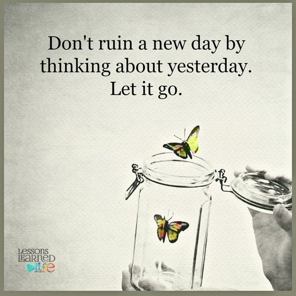 """""""Don't ruin a new day by thinking about yesterday. Let it go."""" #quote https://t.co/OD7Qyfck8O"""