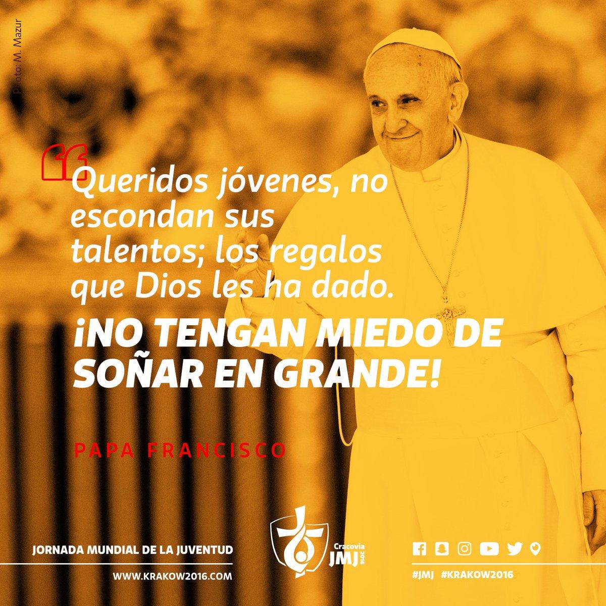 Queridos jóvenes, no escondan sus talentos ¡No tengan miedo de soñar en grande! -Papa Francisco #Krakow2016 #JMJ https://t.co/XGHWq9Tek7