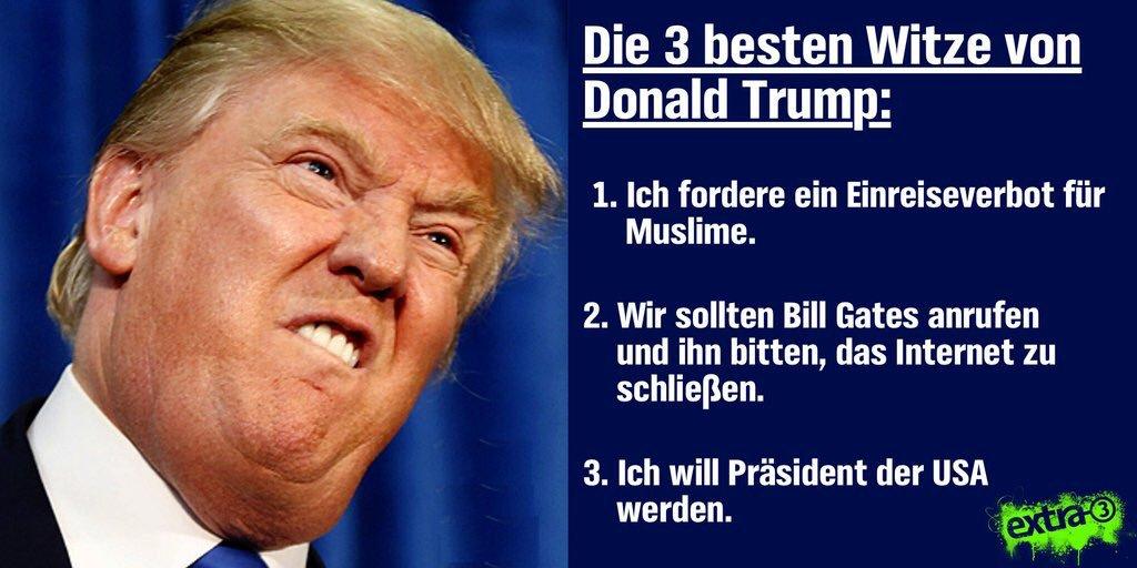 Witz: Präsidentschaftskandidat #Trump. In jedem Witz