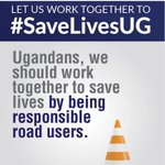 Ugandans, we should work together to #SaveLivesUG by being responsible road users. https://t.co/aa3NG1GNRB