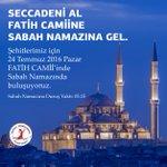 15 Temmuz Șehitlerimiz için, 24 Temmuz Pazar (yarın) Fatih Camiinde sabah namazında bulușuyoruz. https://t.co/05ZpuylXuo