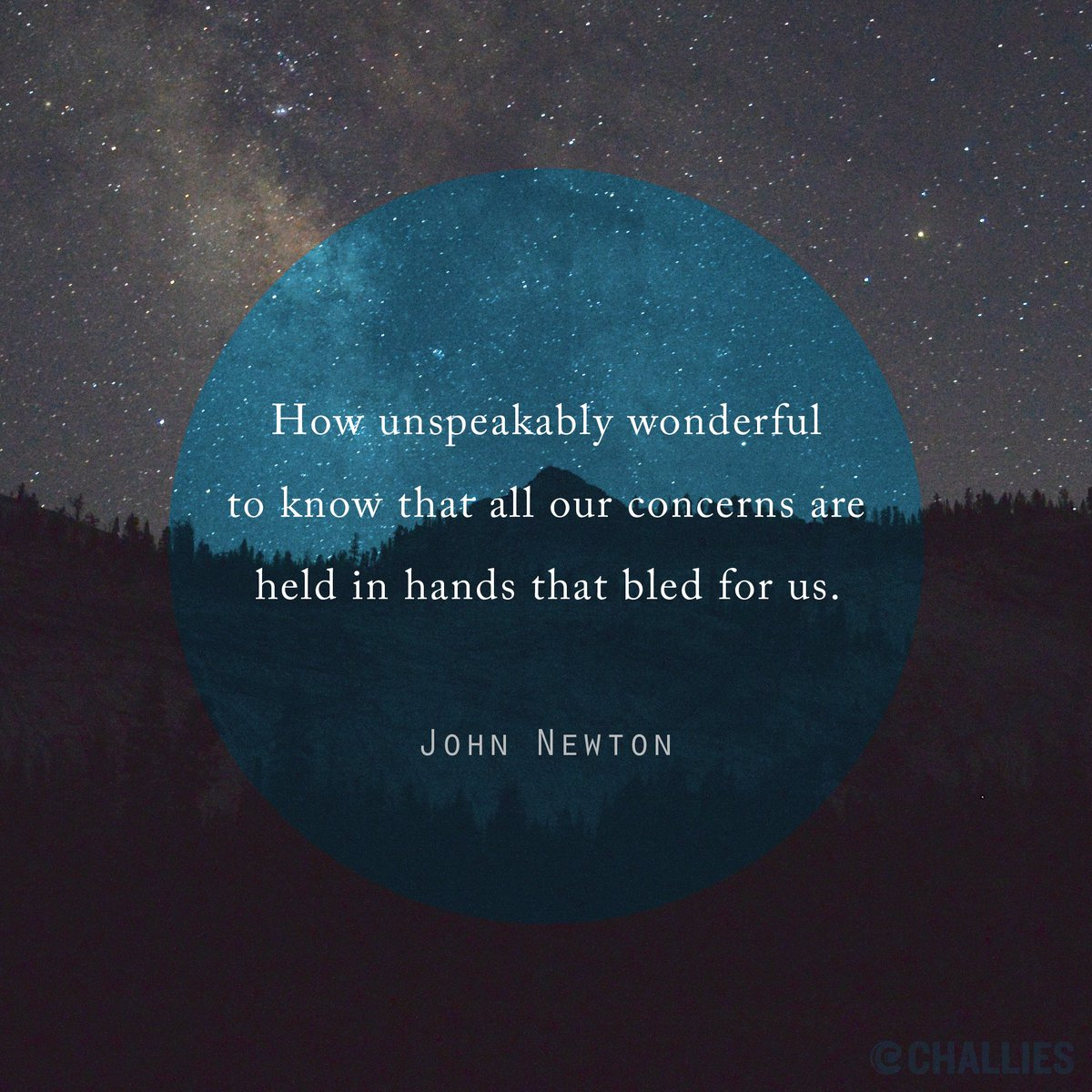 """How unspeakably wonderful to know that all our concerns are held in hands that bled for us."" (John Newton) https://t.co/qyyPgMdGsb"