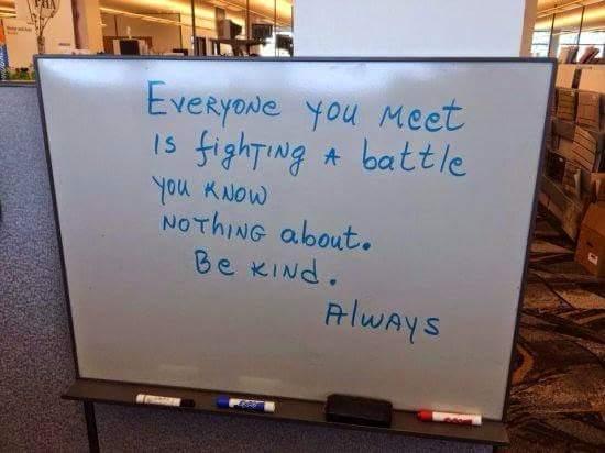 Cada persona que ves está luchando sus propias batallas, de las que no sabes nada.   Sé amable con ella. Siempre. https://t.co/zD4BNOOcb3