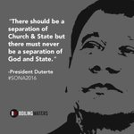 """""""There should be a separation of Church & State but there must never be a separation of God and State."""" #SONA2016 https://t.co/LTCKQPrT6X"""
