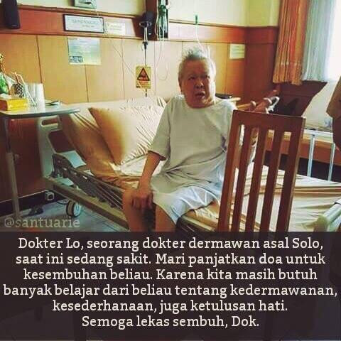 Kabar dari Solo, Dokter Lo sakit. Mohon doa u/ kesembuhan manusia berhati mulia yg mengabdikan hidup u/ sesama ini. https://t.co/gWxeK8Uu9S