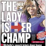 Todays front page: THE LADY IS HER CHAMP! @FLOTUS speech brings down the house https://t.co/DEVxMJXd87 https://t.co/nvn4ztcJtw