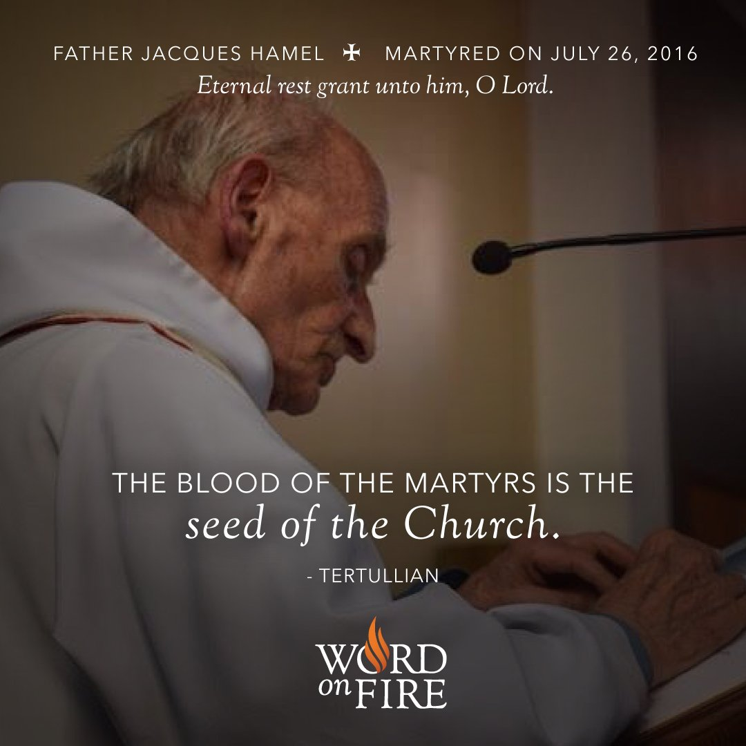 Friends, I just heard about the martyrdom of Fr. Jacques Hamel. Please pray for the eternal rest of his soul. https://t.co/a8CUmhWboP