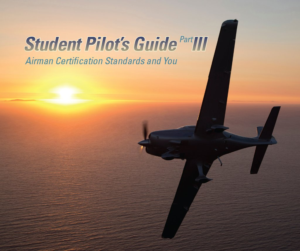 Now available: Student Pilot's Guide Part 3: Airmen Certification Standards & You