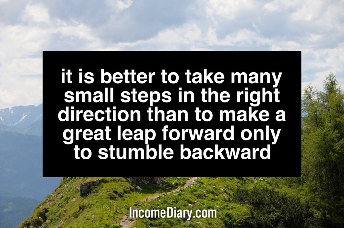 It is better to take small steps in the right #direction than to make a great leap forward only to #stumble backward https://t.co/F0195W4sKL