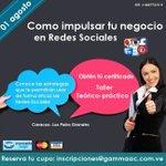TALLER ¿CÓMO IMPULSAR TU NEGOCIO EN #REDES SOCIALES? * 1 de agosto * #Caracas @cursos_gammaac https://t.co/3FpCduSGQY #RRSS