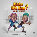 Music: CDQ X WIZKID – MAKE WE RUN? (PROD BY DEL B) https://t.co/FCObqrD3q8 https://t.co/lhF3KEATRB https://t.co/E26aS1eWqu