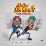 New Music!! Make we Run by CDQ ft. Wizkid (Nigeria) - https://t.co/FOpM2nFkMF https://t.co/J2HKGQzJhu