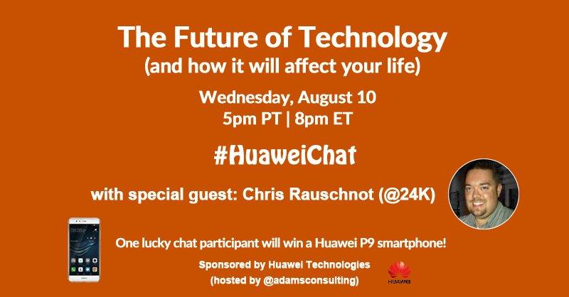 How The Future Of Tech Will Affect You! Join @adamsconsulting & me 4 #HuaweiChat + @Huawei P9 Giveaway! @FacingChina https://t.co/X55nDiJG53