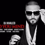 "Listen to @djkhaleds latest single from Major Key, ""Do You Mind."" @djkhaled https://t.co/8PlI2BdNVA https://t.co/1mRUoJ2Fkd"