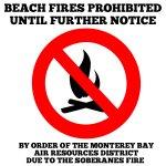 Beach Fire Ban in effect in Monterey! #SoberanesFire #Airquality @mcweekly @ksbw @KIONrightnow @MontereyHerald https://t.co/QDTyTFLaSr