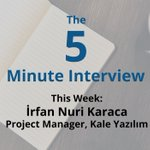 The 5-Minute Interview: ?rfan Nuri Karaca, Project Manager at Kale Yaz?l?m