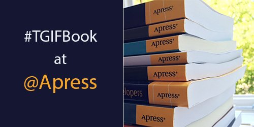 Yay—the #Apress #TGIFBook is back! RT and follow us by 12pm EST for a chance to win a free copy. Best of luck! https://t.co/H88MUYpDzm