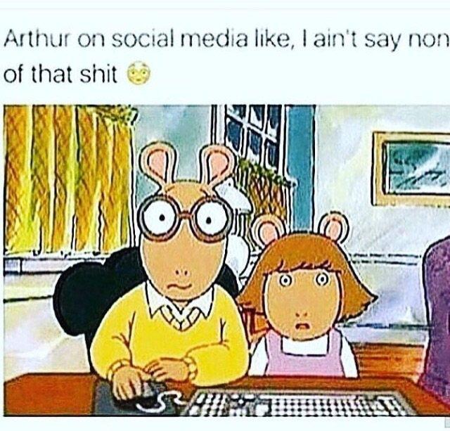 Arthur out here like. #ArthurMemes