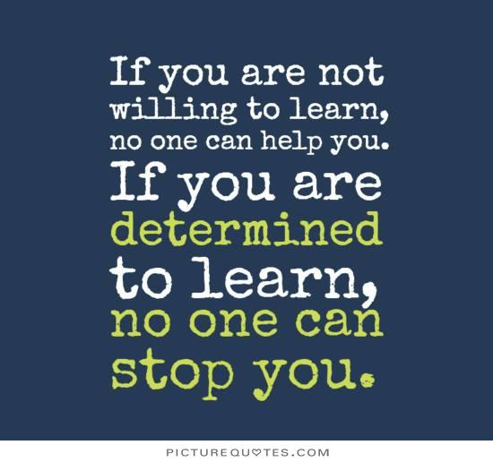 If you are not willing to learn, no one can help you. If you are determined to learn, no one can stop you. https://t.co/Ib8DxHsm6p
