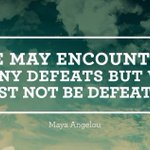 We may encounter many defeats but we must not be defeated.~Maya Angelou #ThinkBIGSundayWithMarsha #GainWithXtianDela https://t.co/waz0EtkJ8x