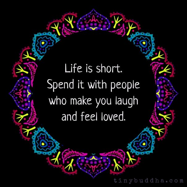 Life is short. Spend it with people who make you laugh and feel loved. https://t.co/euAQmF6Tic