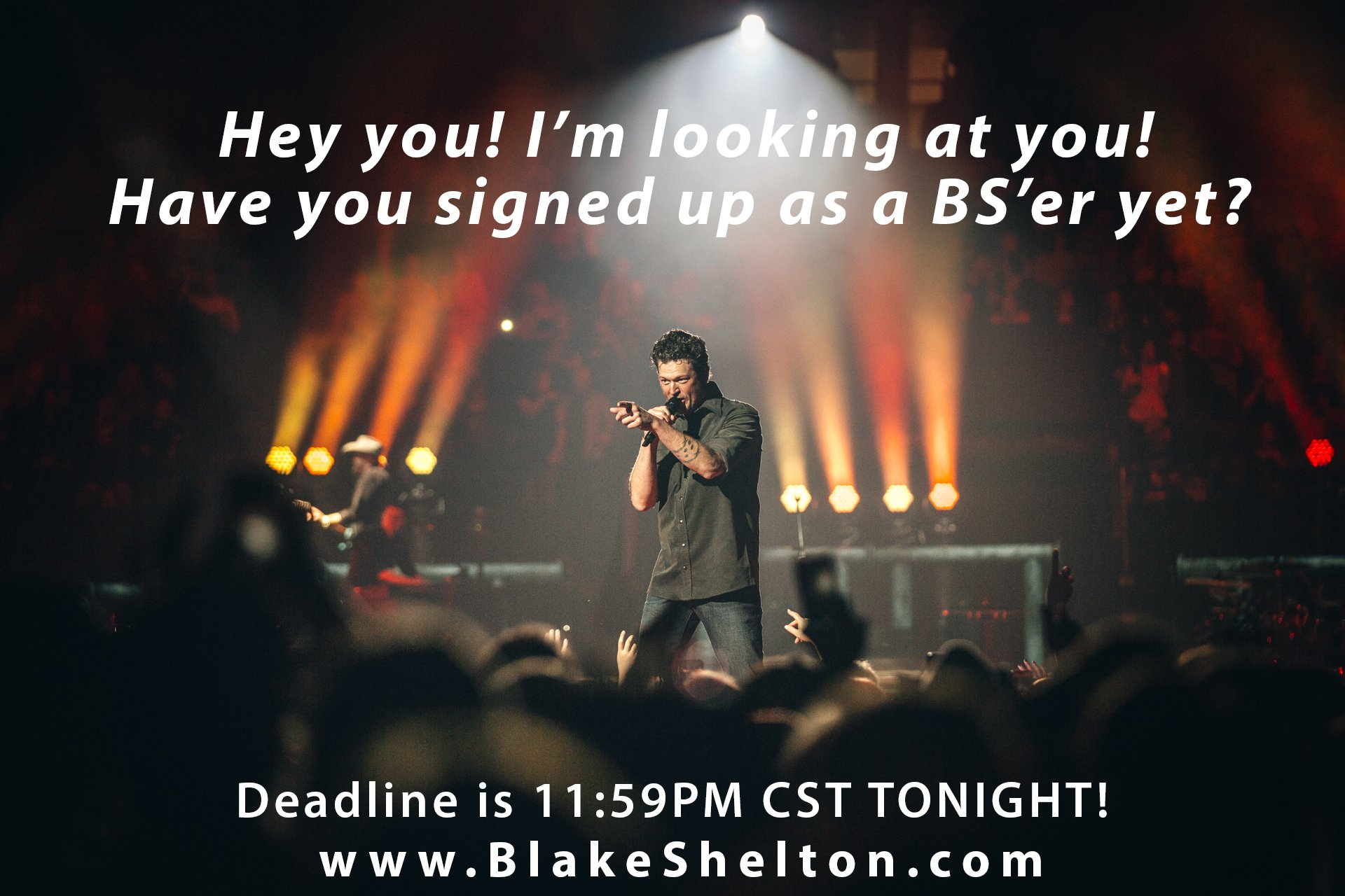 Don't forget to signup by TONIGHT 11:59PM CST for exclusive info about Blake's BIG ANNOUNCEMENT!! - Team BS https://t.co/3FIzChFrjs
