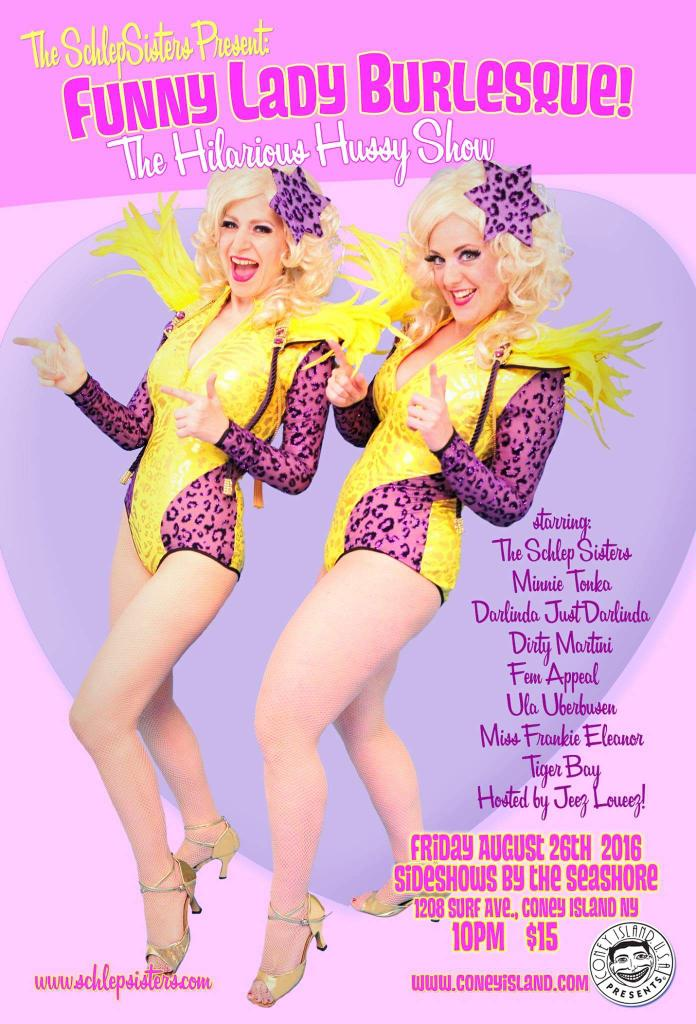 It's ON! The @SchlepSisters present #FUNNYLADYBURLESQUE #HilariousHussy show Friday August 26, 10pm @coneyislandusa https://t.co/JGZdTFVS0I