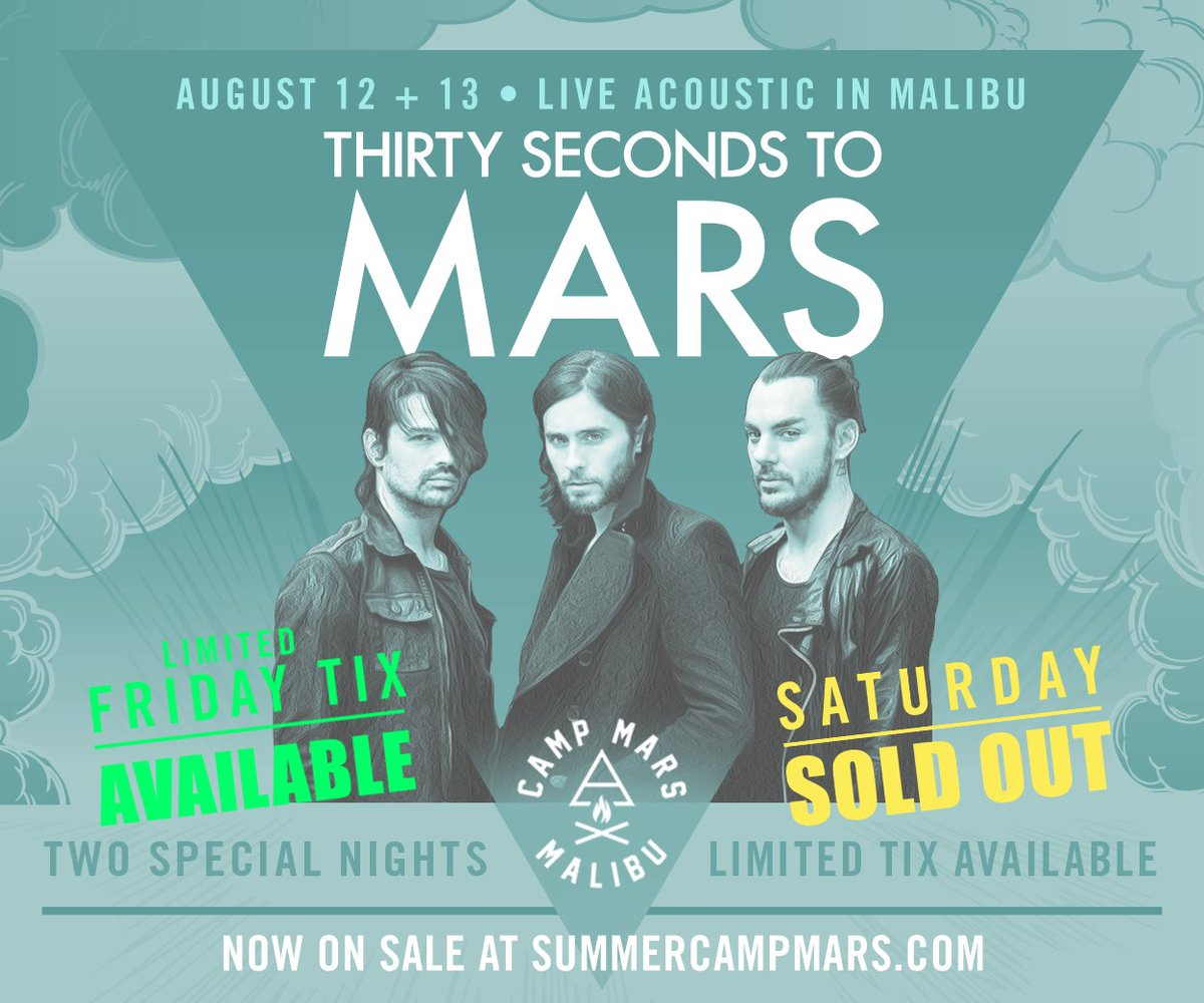 RT @30SECONDSTOMARS: #MarsInMalibu SATURDAY officially SOLD OUT! Limited Tix for FRIDAY still available: https://t.co/rlH3Wq9E4l https://t.…