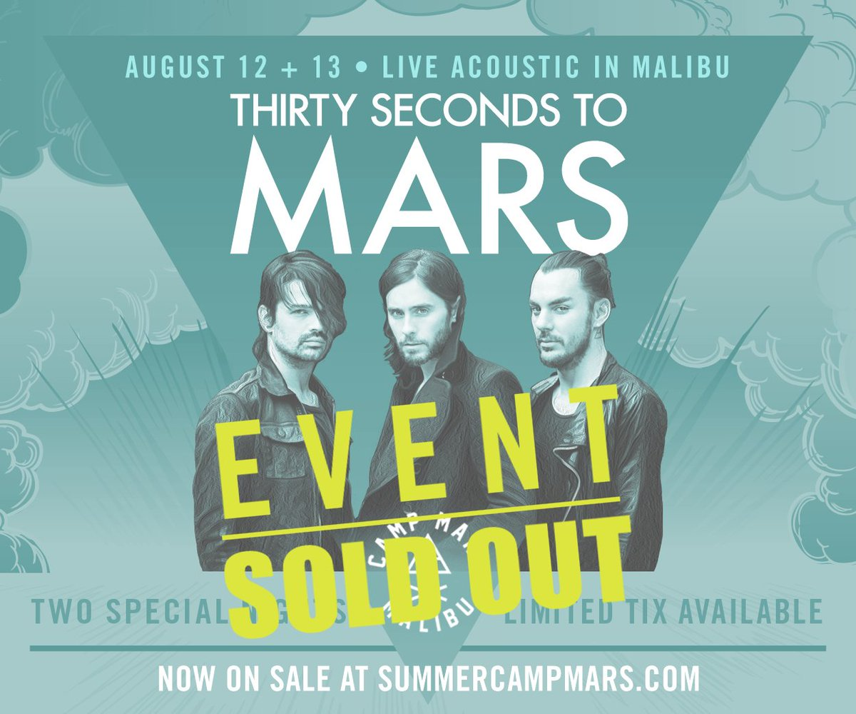RT @30SECONDSTOMARS: It's official: #MarsInMalibu + #CampMars are officially SOLD OUT!!! THANK YOU + SEE YOU ALL SOON! https://t.co/gjpmmxE…