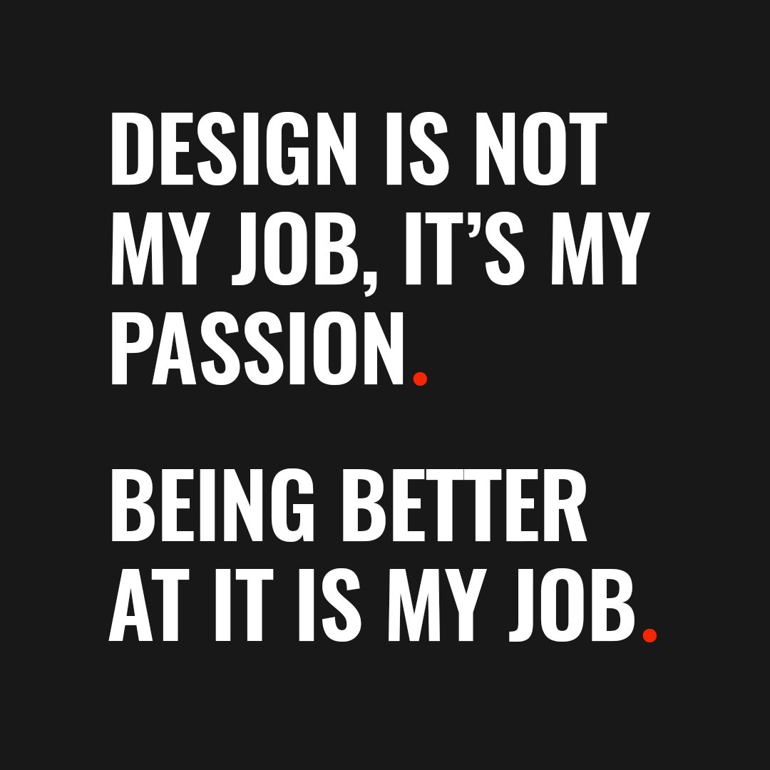 Design is not my job, it's my passion. Being better at it is my job. https://t.co/cylXxnB1Xp