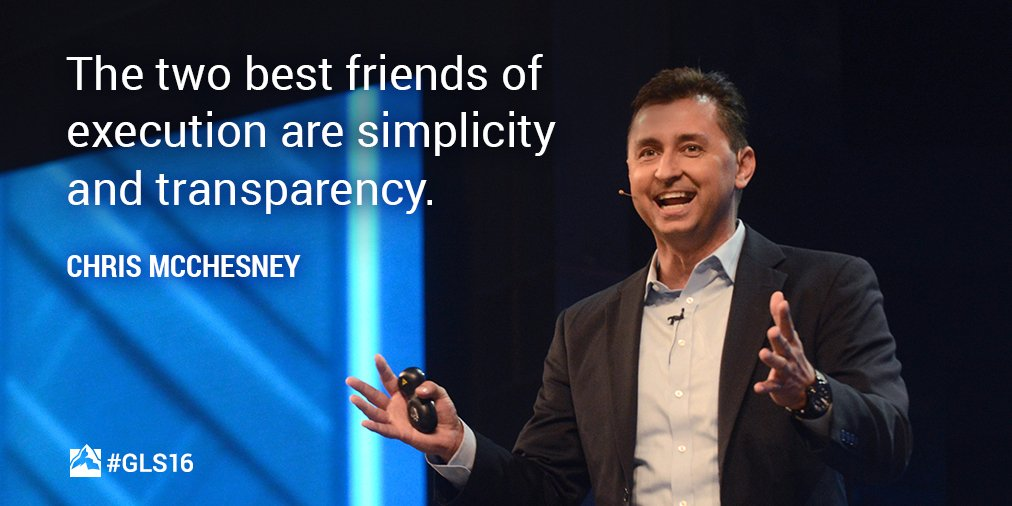 The two best friends of execution are simplicity and transparency.  - Chris McChesney #GLS16 https://t.co/TKiWSWOCX3