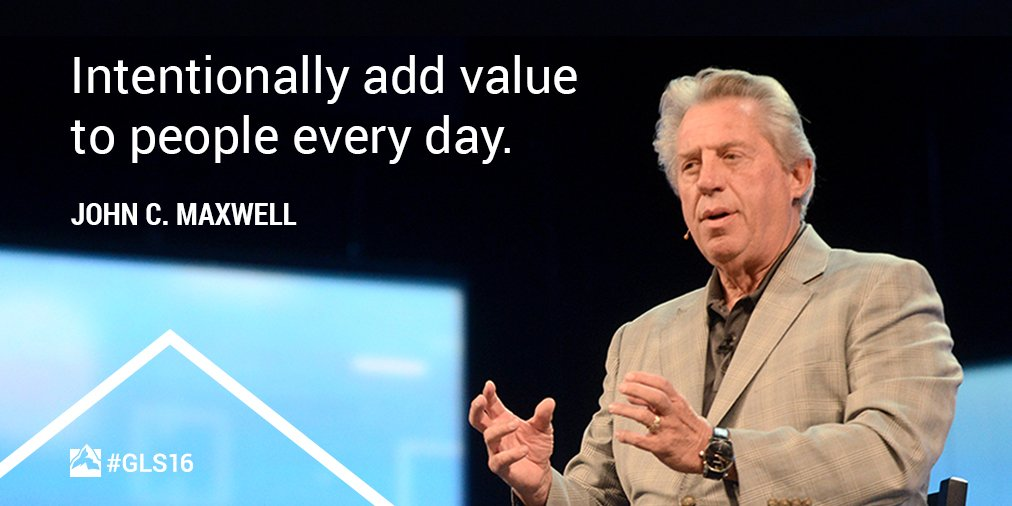 """Intentionally add value to people every day"" - great reminder from @JohnCMaxwell #GLS16 https://t.co/fLzqZ4eRbK"