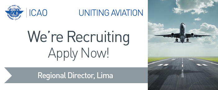 HIRING: ICAO is currently looking for a Regional Director, Lima