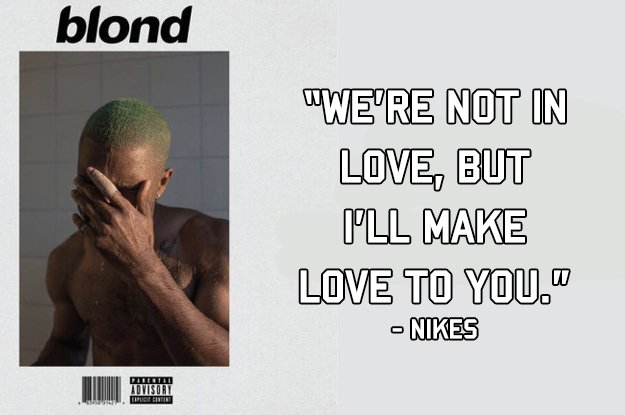 81 Frank Ocean Blond Lyrics That Make Perfect Instagram Captions
