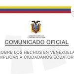 Comunicado Oficial sobre los hechos en #Venezuela que implican a ciudadanos ecuatorianos: https://t.co/Tb4BUksSvn https://t.co/zTWnxhxcpy