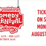 Tickets to the #vodafonecomedycarnival Galway go on sale 9am tomorrow morning. Have you decided who youre going to? https://t.co/YH68sQKooP