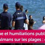 Traque et humiliations publiques des musulmans sur les plages : ça suffit ! https://t.co/MzL7hlwqBU https://t.co/3nPwIuxRSq
