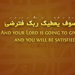 """""""And your Lord is going to give you, And you will be satisfied"""" Quran 93:5 https://t.co/Yd6qYpeKYM"""
