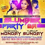 #SlumberPartyGa LaborDay Weekend PajamaJam 🎉🔥  No School Monday Turn Up Sunday 👏  Doors Open @ 8pm (Be Early)  https://t.co/TNMgAehN83 RT 2