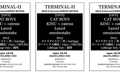 9/5(月) 18:30~ TERMINAL-H @BaticaEbisu  LIVE:CAT BOYS、KINU × catena etc DJ with ゴーマックス剛田、碧 etc https://t.co/MzkWCpnJaU
