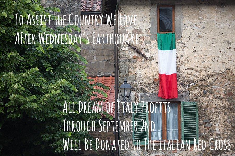 All Dream of Italy profits 8/24 - 9/2 will be donated to @crocerossa for #italyearthquake relief #TerremotoItalia https://t.co/PSDVoggi1c