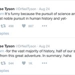 That moment when @DrNeilTyson shuts down your sexist joke about women in science.  #WomensEqualityDay https://t.co/gGwDICp9lS
