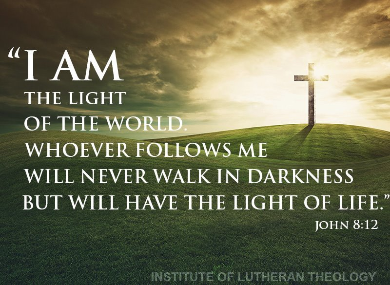 I am the light of the world. Whoever follows me will not walk in darkness but will have the light of life. John 8:12 https://t.co/aGRyxgRfDA