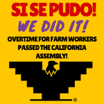 #Overtime4Farmworkers Passed #CA State Assembly! Si Se Pudo! #AB1066 https://t.co/Nec7Uw14ij