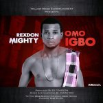 RexdonMighty – Omo Igbo (Prod. By Dj Coublon)@BabaRexdon https://t.co/uADjnQSdLM https://t.co/afAB4aNYPo