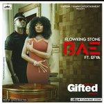 Out of the #GiftedAlbumByFlowking comes this banger.. @FlowkingStone ft @EFYA_Nokturnal - BAE https://t.co/ou21DEvmHj