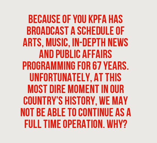 KPFA lost the CPB funding and other sources that subsidized our finances  We need your help! https://t.co/iVIuJljHiy https://t.co/VtbIXfaSbl